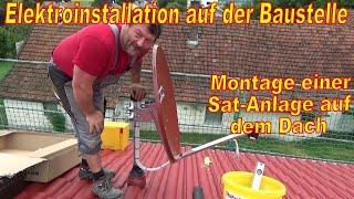 Sat Anlage Montage Teil 1 ,Satellitenanlage auf Dach montieren und Einstellen / Sparrennmast.