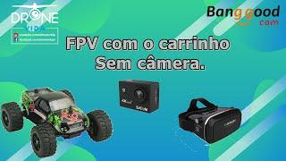 FPV com o carrinho sem câmera , aprenda a fazer
