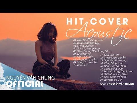 Download Những Bản Hit Cover Acoustic Nhẹ Nhàng Hay Nhất 2019 Mp4 HD Video and MP3