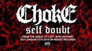 Choke - Self Doubt