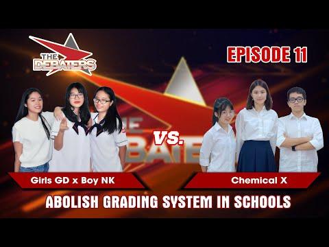 The Debaters Tập 11 | Xóa bỏ hệ thống thang điểm trong trường học | Girls GD x Boy NK vs Chemical X