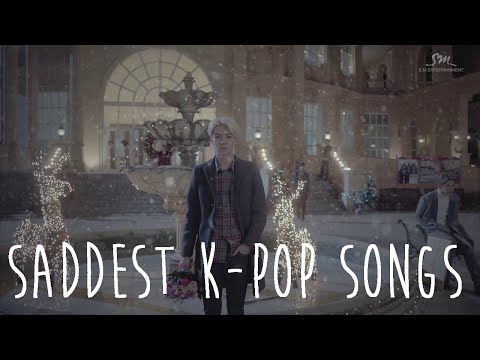 MOST SADDEST AND HEARTBREAKING K-POP SONGS EVER