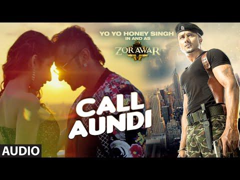 Call Aundi  Yo Yo Honey Singh