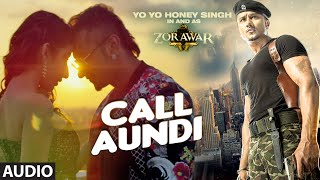 Call Aundi  Yo Yo Honey Singh