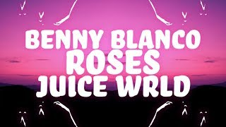 Gambar cover benny blanco, Juice WRLD - Roses (Lyrics) ft. Brendon Urie