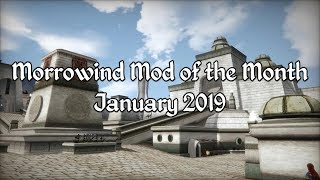Morrowind Mod of the Month - January 2019