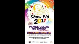 SHOW PIÔ - 2017 - VAMOS VIAJAR NO TEMPO - VOLTAR A SER CRIANÇA