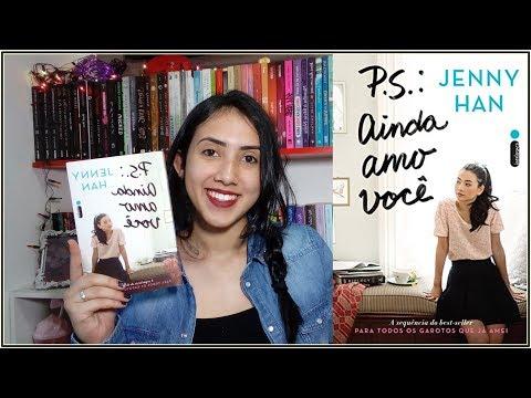 ?P.S. Ainda Amo Você | Jenny Han | RESENHA | Leticia Ferfer | Livro Livro Meu