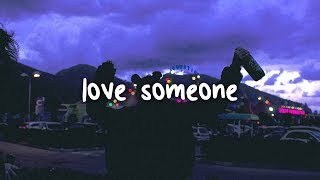 lukas graham - love someone // lyrics