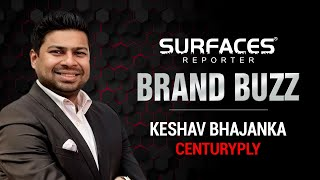 BRAND BUZZ with KESHAV BHAJANKA CENTURYPLY | PLY REPORTER | SURFACES REPORTER | VIROKILL