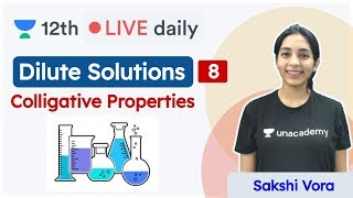 CBSE Class 12: Dilute Solutions L - 8 | Chemistry | Unacademy Class 11 & 12 | Sakshi - Download this Video in MP3, M4A, WEBM, MP4, 3GP