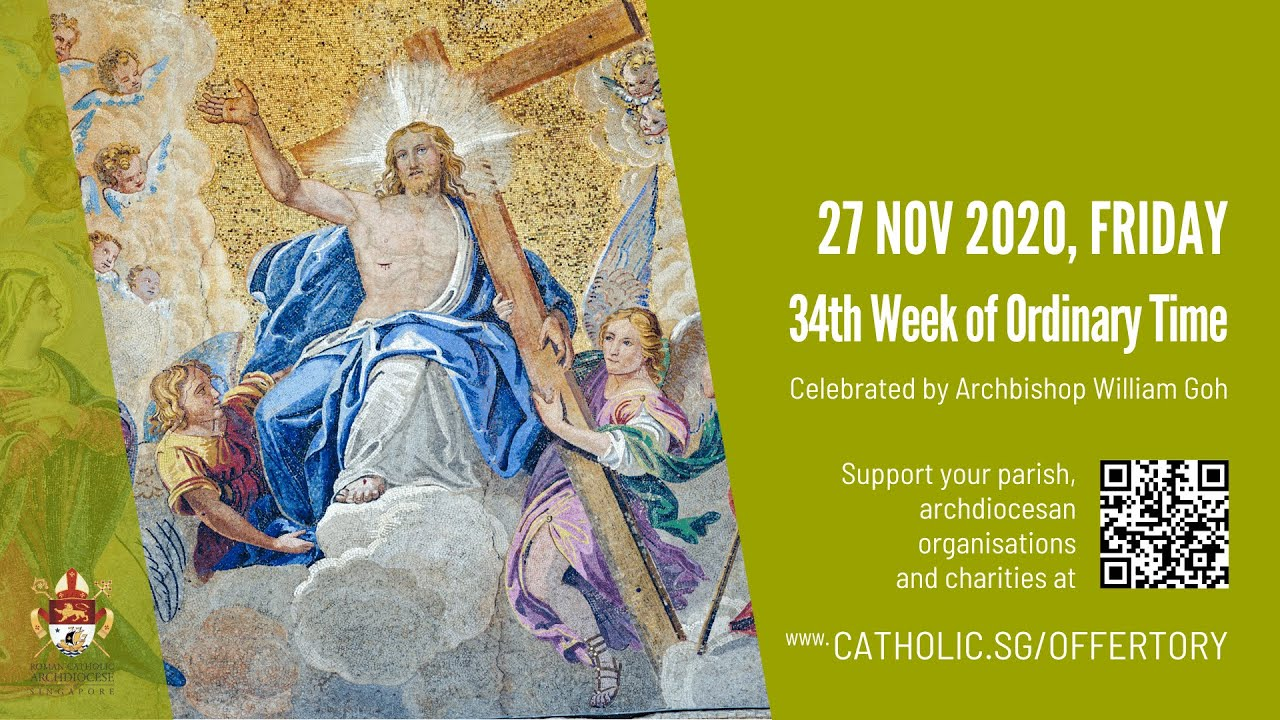 Catholic Today Online Mass Friday 27th November 2020, Catholic Today Online Mass Friday 27th November 2020 – Archdiocese of Singapore