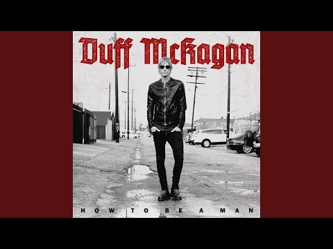 Перевод How to Be a Man - Duff McKagan текст и слова песни