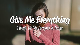 Pitbull - Give Me Everything (Lyrics) ft. Ne-Yo   - YouTube