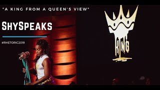 "RHETORIC 2019 | SHYSPEAKS - "" A King from a Queen's View"""