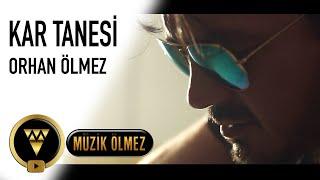 Orhan Ölmez - Kar Tanesi - Official Video