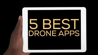 THE 5 BEST DRONE APPS