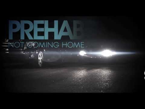 "Prehab "" Not Coming Home"" Offical Release"