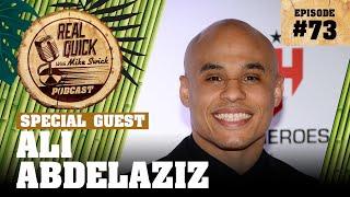 #73 Ali Abdelaziz (CEO of Dominance MMA) | Real Quick With Mike Swick Podcast