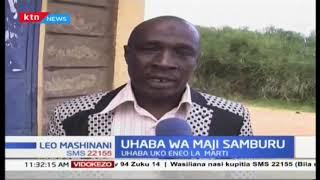 Uhaba wa maji Samburu: Watu waumia na kuelekea kifo kutokana na uhaba huo