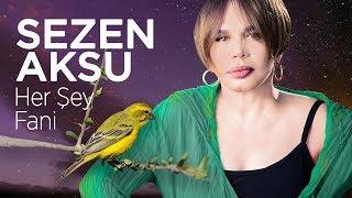 Sezen Aksu - Her Şey Fani