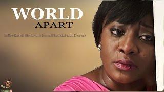 Worlds Apart - Latest Nigerian Nollywood Movie