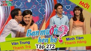 BẠN MUỐN HẸN HÒ   Tập 272 - FULL   Văn Trung - Thanh Trà   Minh Tâm - Thanh Hằng   210517