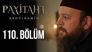 Payitaht Abdulhamid episode 110 with English subtitles Full HD