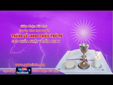 Thánh lễ 18h00 Chiều Thứ Tư sau Chúa Nhật V Mùa Chay A