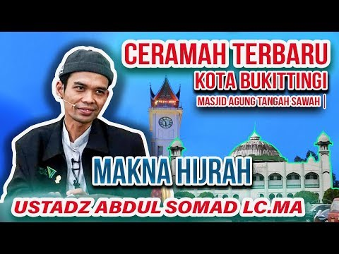 Ceramah Terbaru Makna Hijrah Ustadz Abdul Somad Lc Masjid Agung Tangah Sawah Bukittinggi