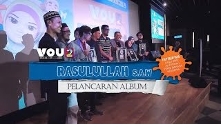 Voices Of Ummi  Launching Album VOU 2 Rasulullah SAW