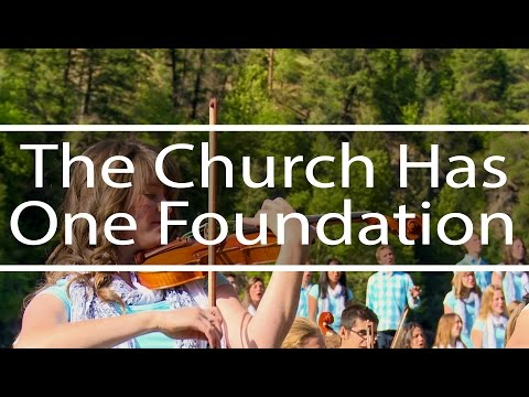 The Church Has One Foundation