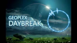 Geoplex - Daybreak (Liquid Drum & Bass)