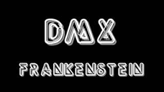 DMX   Frankenstein