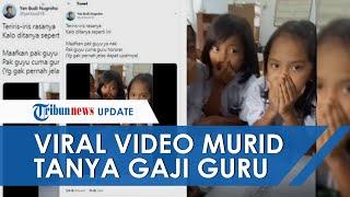 """Viral Video Murid SD Tanya Gaji ke Guru Honorer: """"Pak Guru Kapan Gajian, Katanya Mau Belikan Permen"""""""