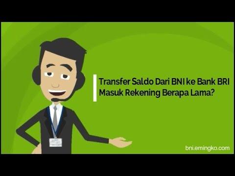 Transfer Saldo Dari BNI ke Bank BRI Masuk Rekening Berapa Lama?
