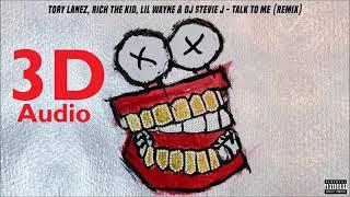 Tory Lanez  (3D AUDIO)   Talk To Me (Remix) Feat. Lil Wayne, Rich The Kid & DJ Stevie J