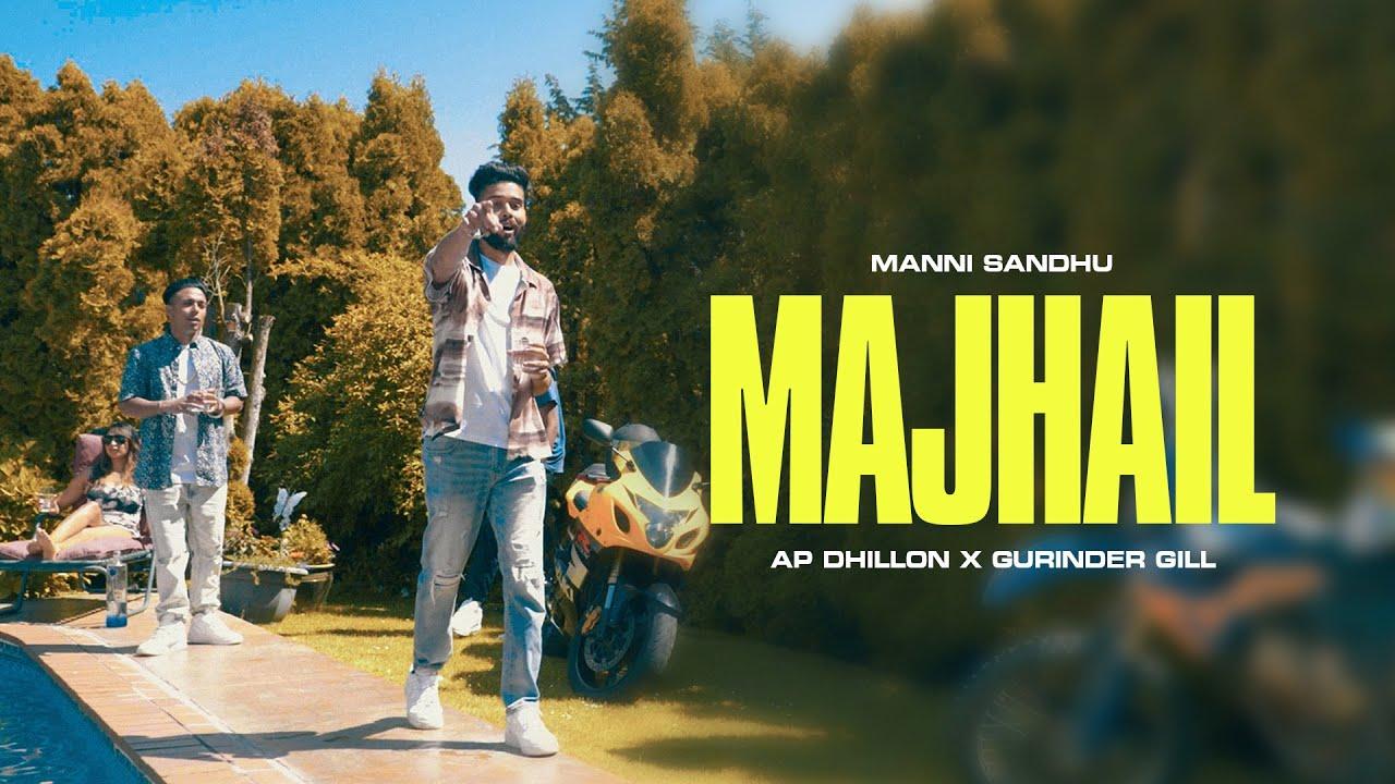 MAJHAIL- AP DHILLON | GURINDER GILL | MANNI SANDHU