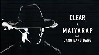 Hat Heroes: Clear x Maiyarap feat. Bang Bang Bang