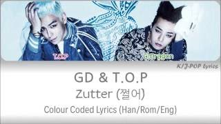 GD & T.O.P - Zutter (쩔어) Colour Coded Lyrics (Han/Rom/Eng)