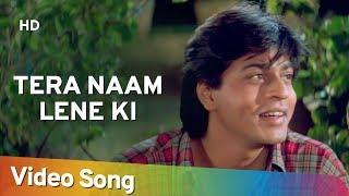 Tera Naam Lene Ki (HD) | Shahrukh Khan   - YouTube