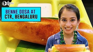 Iconic Benne Dosas at CTR In Bengaluru | Curly Tales