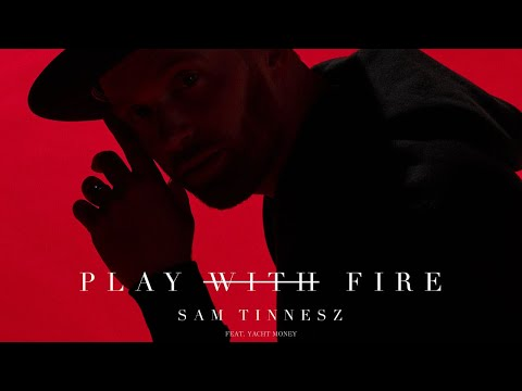 Sam Tinnesz Play With Fire Feat Yacht Money Official Audio