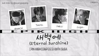 Epik High - Eternal Sunshine [SUB INDO] [composed & arranged with SUGA]