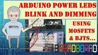 Arduino Power LEDS, Blinking and Dimming (Beginner)