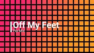 Pia Mia-Off My Feet (Karaoke Lyrics)