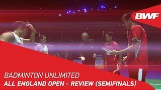 Badminton Unlimited 2019 | YONEX All England Open - Review (Semifinals) | BWF 2019