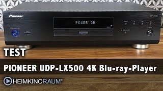 Test: Pioneer UDP-LX500 4K Blu-Ray Player - Neue Bild Referenz!?