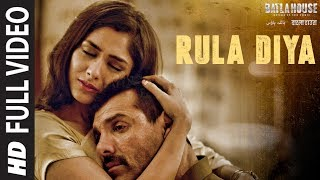 Full Video: Rula Diya | BATLA HOUSE |John Abraham, Mrunal