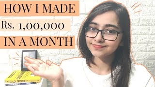 How I Made 1 Lac In A Month At 20!